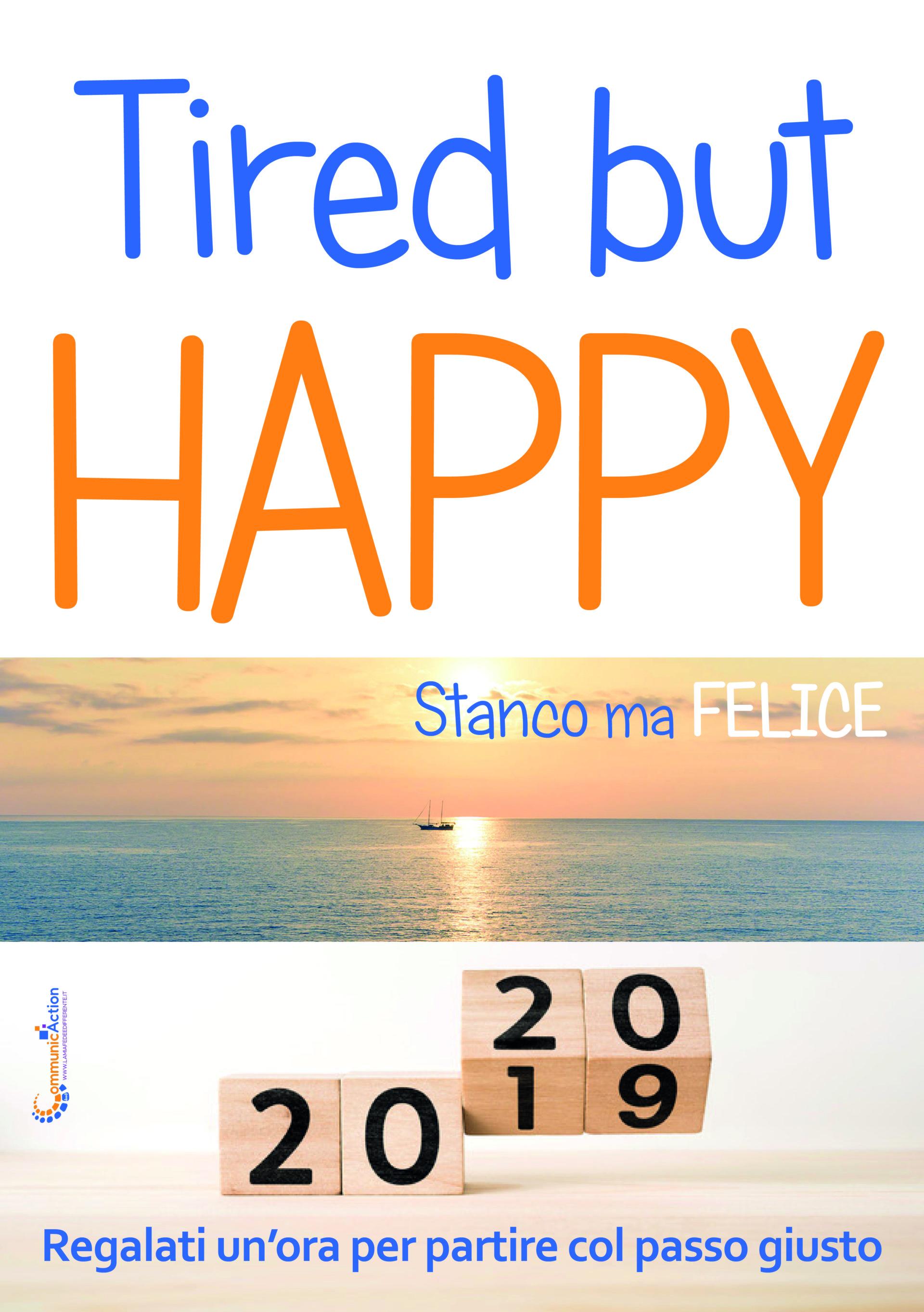 """Alla fine di un anno """"Tired but HAPPY"""""""